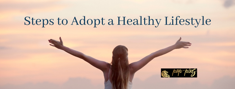 Three Easy Ways to Adopt a Healthy Lifestyle
